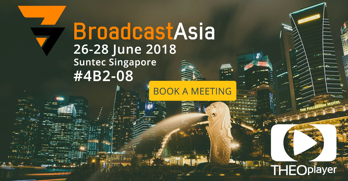 THEOplayer at Broadcast Asia 2018