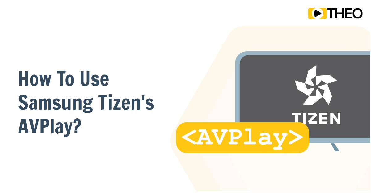 Going Big Screen: How To Use Samsung Tizen's AVPlay?