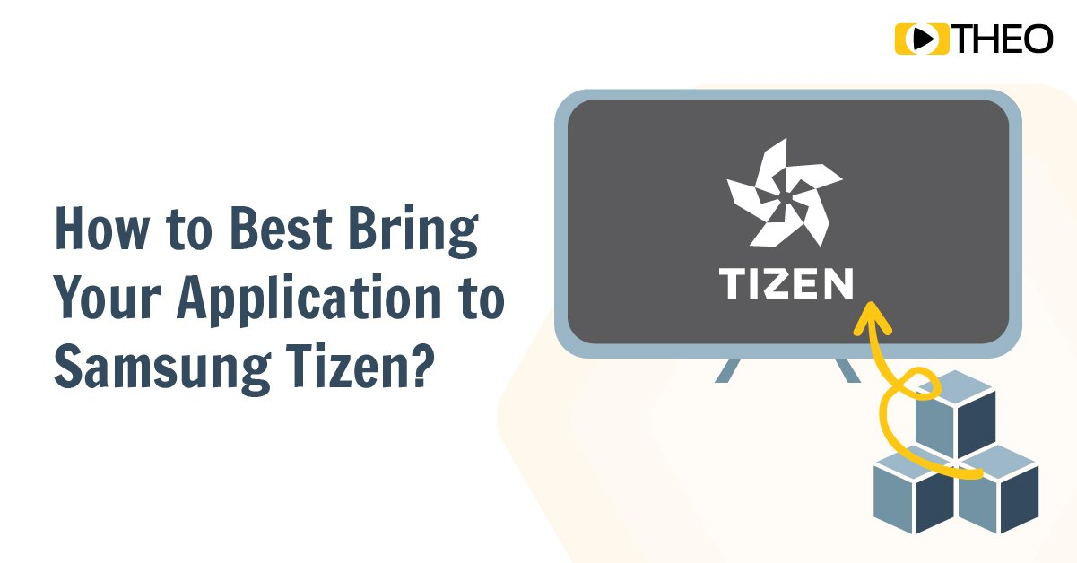 Going Big Screen: How to Best Bring Your Application to Samsung Tizen?
