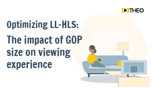 Optimizing LL-HLS: The Impacts of GOP size on Viewing Experience