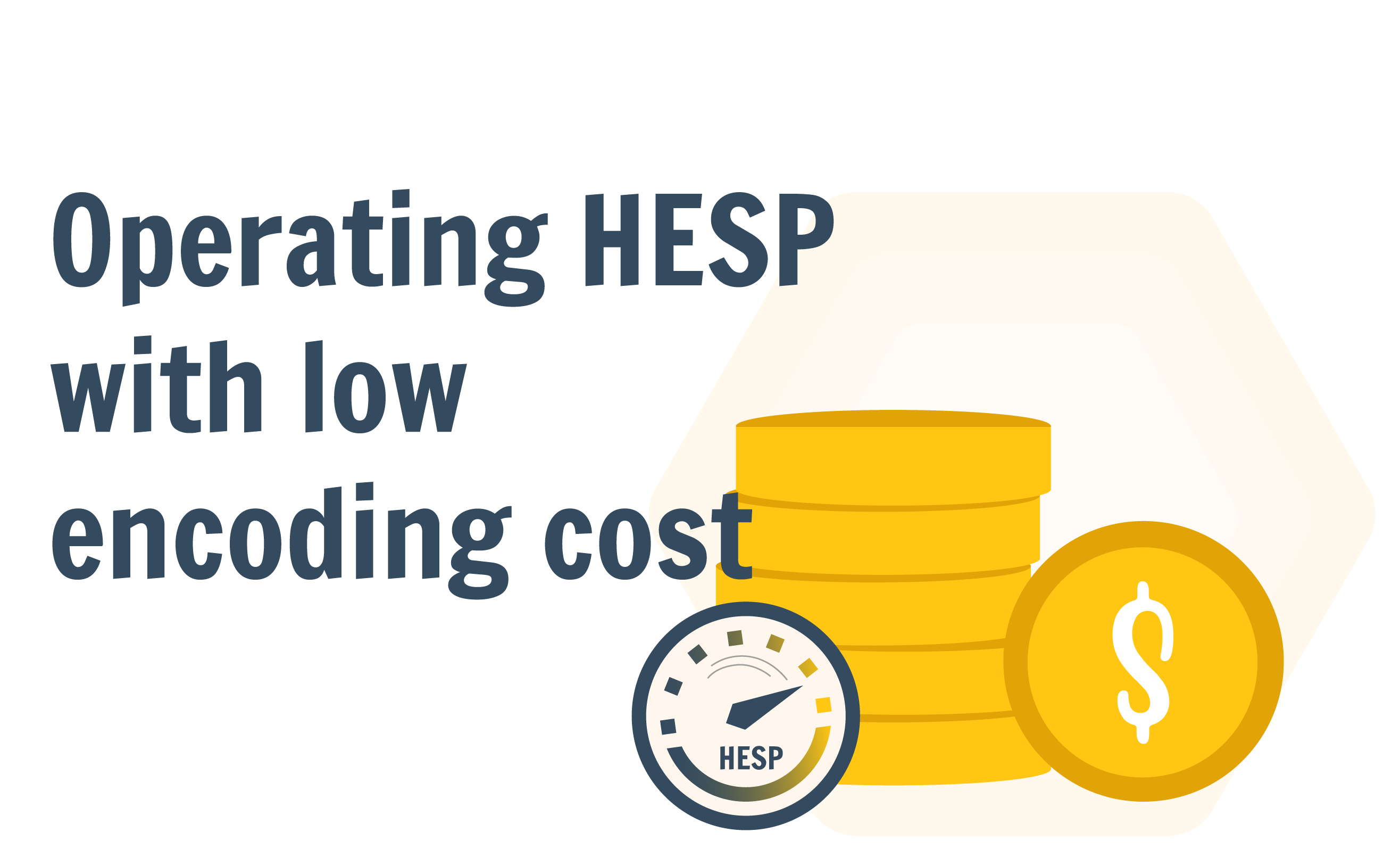 Operating HESP with low encoding costs
