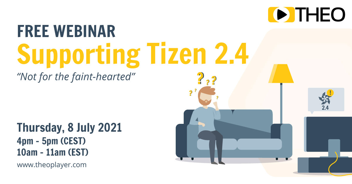 21Q2_THEO On-Demand Webinar Registration Page - Supporting Tizen 2.4 - Not for the faint-hearted.