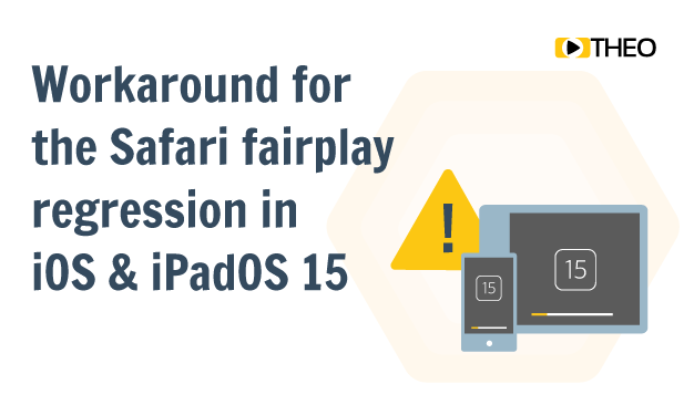 Workaround for the Safari Fairplay regression in iOS and iPadOS 15