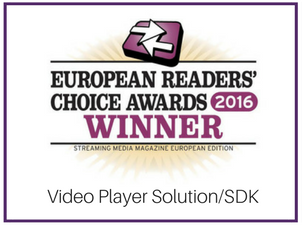 Video player solution/SDK Winner of European readers' choice awards Streaming Media East 2016