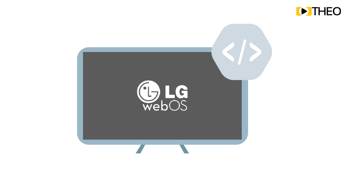 Going Big Screen: How to Deliver video to LG WebOS using MSE/EME APIs